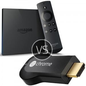 Google Chromecast vs Amazon Fire TV – Media Streaming, Which Is The Best Solution