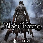 Bloodborne latest update and Screenshots released for PS4