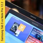 Samsung Galaxy Tab S 10.5 vs Galaxy Note Pro 12.2