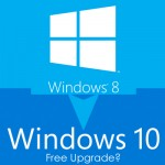 Breaking News: Windows 10 free upgrade for users of Windows 8.1, Windows 7