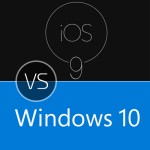 Windows Phone 10 vs the iOS 9 – what makes them special