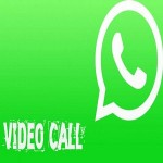 WhatsApp Video Calling Update – How Soon Can We Expect It To Be Rolled Out?
