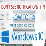 Microsoft Windows 10 Error 80240020 Step by Step Solution of How to Fix the 80240020 Error